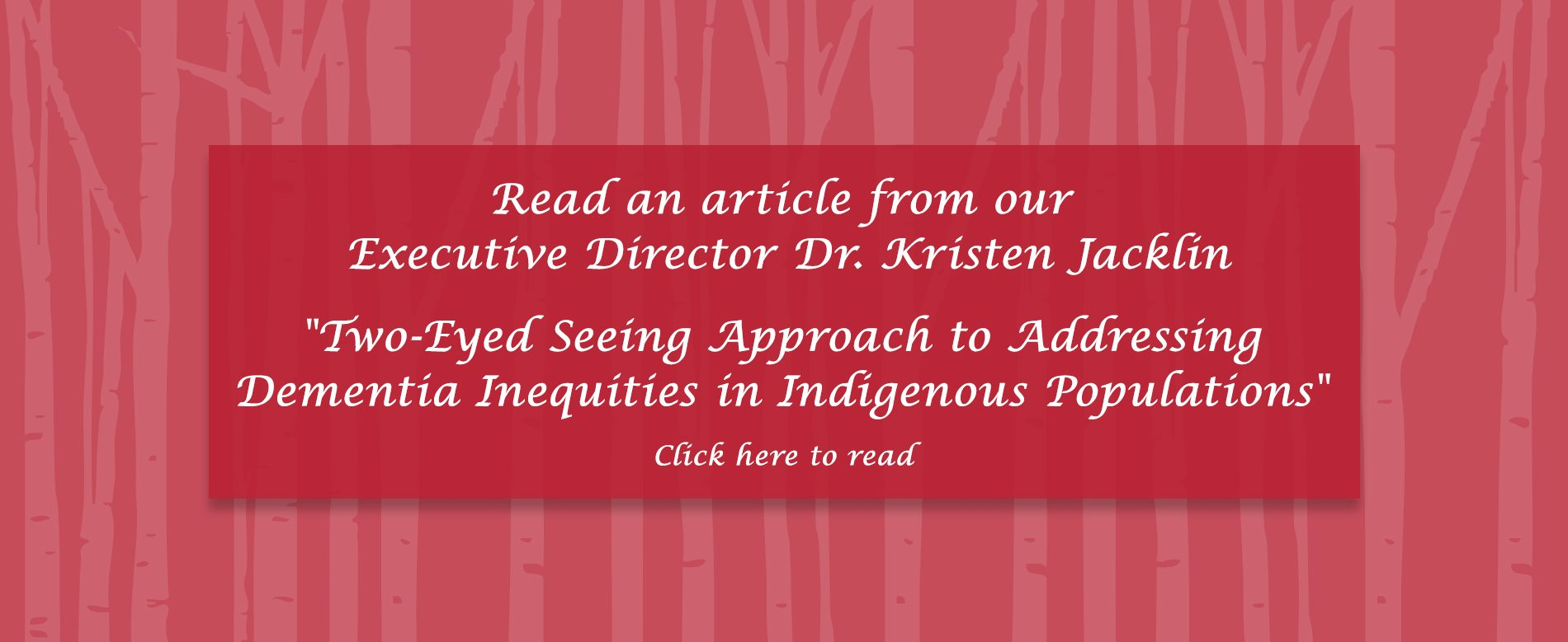 """Read an article from our Executive Director Dr. Kristen Jacklin """"Two-Eyed Seeing Approach to Addressing Dementia Inequities in Indigenous Populations"""""""