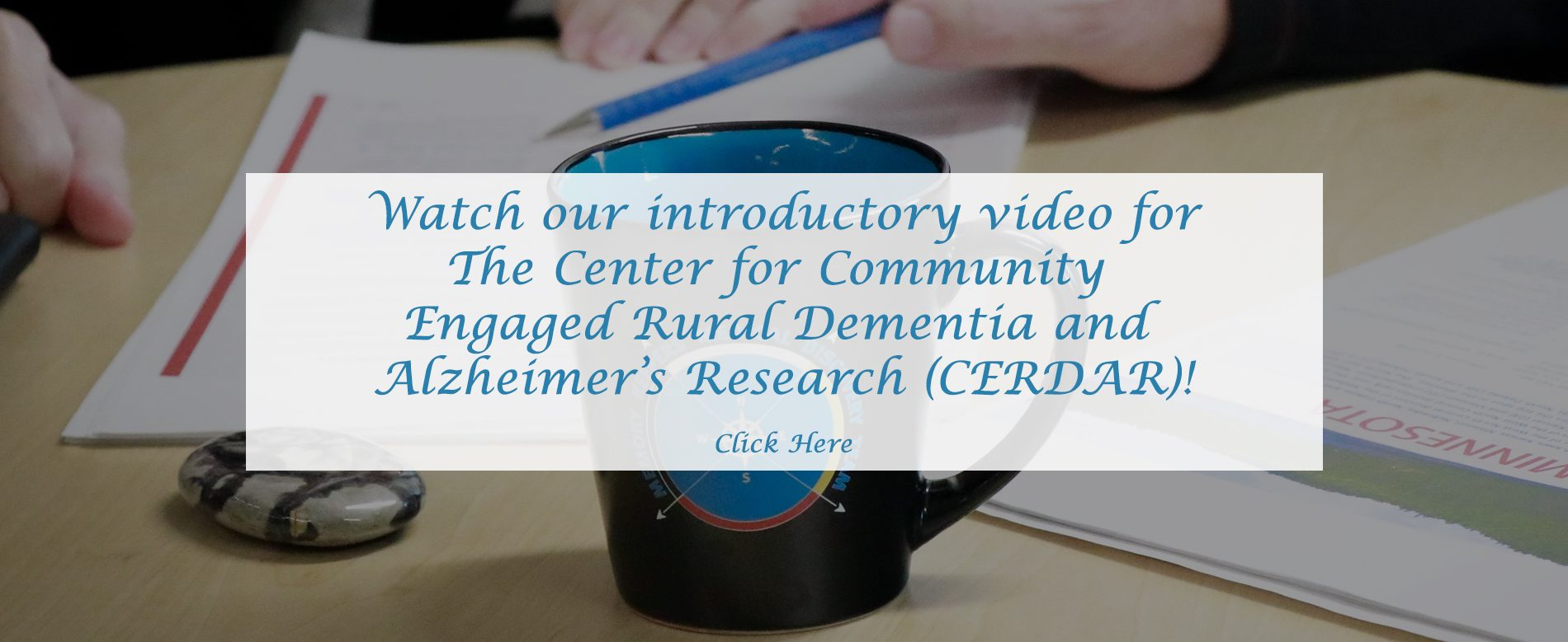 Watch our introductory video for The Center for Community Engaged Rural Dementia and Alzheimer's Research (CERDAR)!